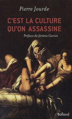 C'est la culture qu'on assassine - Pierre JOURDE dans Essai 51fywtxswsl._